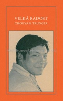 Chögyam Trungpa: Velká radost cena od 78 Kč