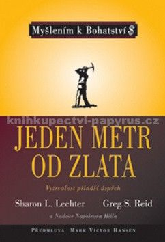 Lechter Sharon L., Reid Greg: Jeden metr od zlata ve spolupráci s Nadací Napoleona Hilla cena od 191 Kč