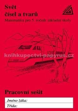 Hošpesová A., Divíšek J., Kuřina F.: Matematika pro 5. roč. ZŠ Svět čísel a tvarů - PS cena od 75 Kč