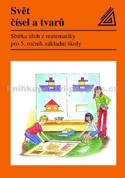 Divíšek J. a: Matematika pro 5. roč. ZŠ Svět čísel a tvarů - Sbírka úloh cena od 93 Kč