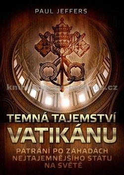 Paul Jeffers: Temná tajemství Vatikánu cena od 101 Kč