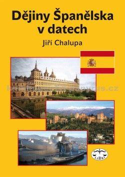 Jiří Chalupa: Dějiny Španělska v datech cena od 375 Kč