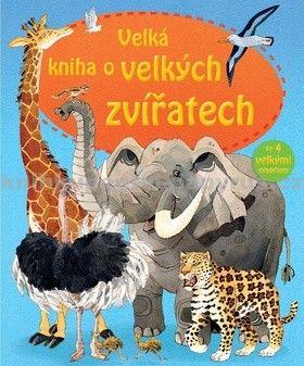 Velká kniha o velkých zvířatech cena od 82 Kč