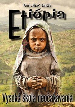 Pavel Baričák: Etiópia - Vysoká škola neočakávania (slovensky) cena od 186 Kč