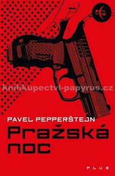 Pavel Pepperštejn: Pražská noc cena od 44 Kč