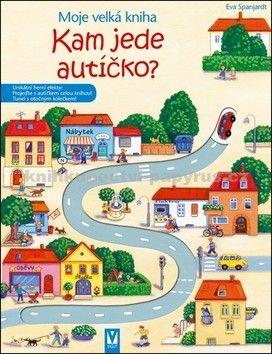 Eva Spanjardt: Kam jede autíčko? - Moje velká kniha cena od 155 Kč