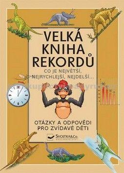 Svojtka Velká kniha rekordů cena od 145 Kč