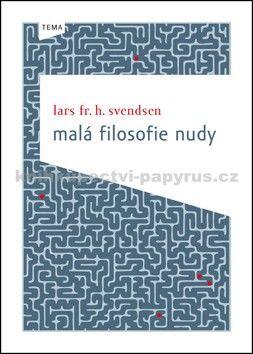 Lars Svendsen: Malá filosofie nudy cena od 181 Kč