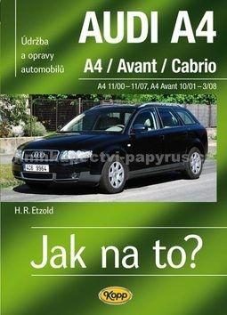 Hans-Rudiger Etzold: AUDI A4/Avant/Cabrio -  A4 11/00-11/07 - A4 Avant 10/01-3/08 - Jak na to?  113. cena od 510 Kč