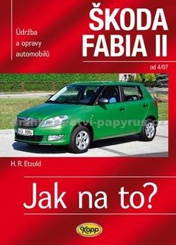 Hans-Rüdiger Etzold: Škoda Fabia II. od 4/07 - Jak na to? 114. cena od 270 Kč