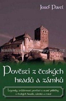 Josef Pavel: Pověsti z českých hradů a zámků cena od 228 Kč