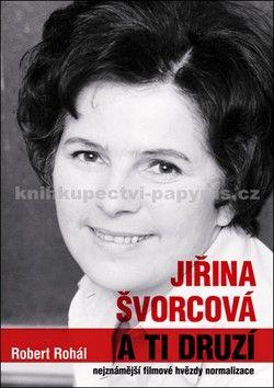 Robert Rohál: Jiřina Švorcová a ti druzí cena od 69 Kč
