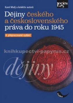 Karel Malý: Dějiny českého a československého práva do roku 1945 cena od 495 Kč