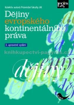 Kolektiv autorů: Dějiny evropského kontinentálního práva cena od 642 Kč