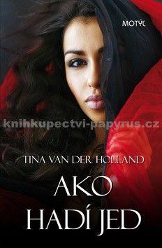 Tina Van der Holland: Ako hadí jed cena od 168 Kč