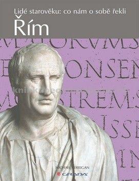 Michael Kerrigan: Řím - Lidé starověku: co nám o sobě řekli cena od 72 Kč