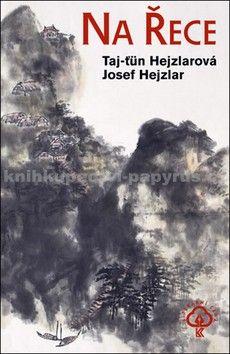 Taj-ťün Hejzlar, Josef Hejzlar: Na Řece cena od 39 Kč