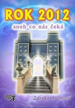 Zdenka Blechová: Rok 2012 aneb co nás čeká cena od 134 Kč