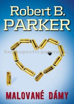 Robert B. Parker: Malované dámy cena od 0 Kč