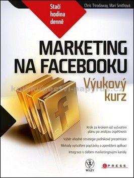 Mari Smith, Chris Treadaway: Marketing na Facebooku cena od 0 Kč