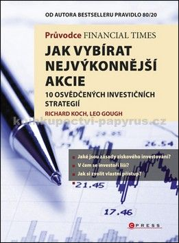 Richard Koch, Leo Gough: Průvodce Financial Times: Jak vybírat nejvýkonnější akcie cena od 135 Kč