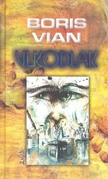 Boris Vian: Vlkodlak cena od 130 Kč