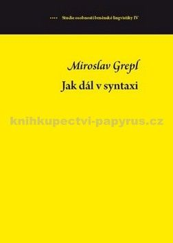 Miroslav Grepl: Jak dál v syntaxi cena od 155 Kč
