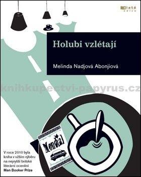 Melinda Abonji Nadj: Holubi vzlétají cena od 0 Kč