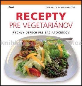 Cornelia Schinharlová: Recepty pre vegetariánov cena od 349 Kč