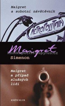 Georges Simenon: Maigret a sobotní návštěvník, Maigret a případ slušných lidí cena od 181 Kč