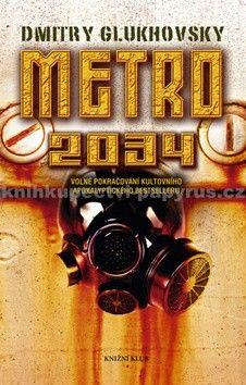 Dmitry Glukhovsky: Metro 2034 cena od 254 Kč