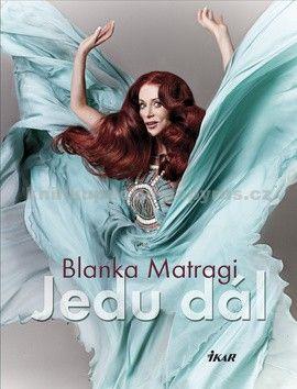 Blanka Matragi: Jedu dál cena od 199 Kč