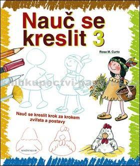 Rosa M. Curto: Nauč se kreslit 3 cena od 103 Kč