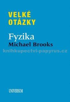 Geoffrey Michael Brooks: Velké otázky. Fyzika cena od 239 Kč
