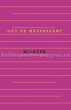Guy de Maupassant: Miláček cena od 215 Kč
