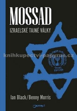 Ian Black, Benny Morris: Mossad - Izraelské tajné války cena od 291 Kč