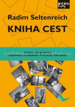Radim Seltenreich: Kniha cest cena od 132 Kč