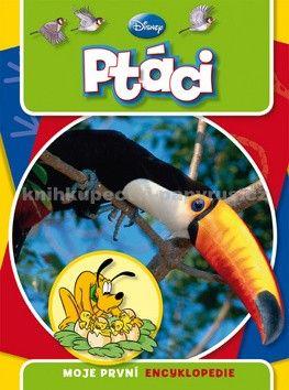 Kolektiv: Ptáci - Moje první encyklopedie cena od 89 Kč