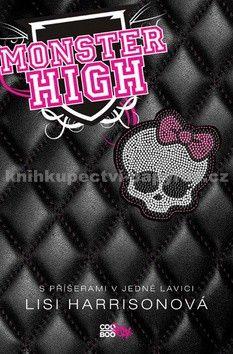 Lisi Harrison: Monster High 1 cena od 140 Kč