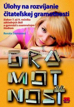 Renáta Somorová: Úlohy na rozvíjanie čitateľskej gramotnosti žiakov 7. až 9. ročníka cena od 0 Kč