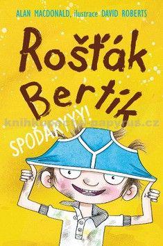 Alan MacDonald: Rošťák Bertík Spoďáryyy! cena od 84 Kč