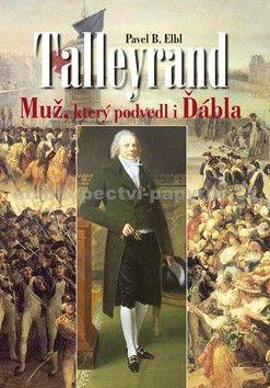 Pavel Benedikt Elbl: Talleyrand cena od 258 Kč
