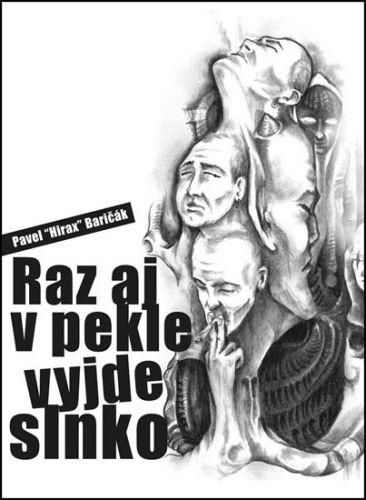 Pavel Hirax Baričák: Raz aj v pekle vyjde slnko cena od 179 Kč