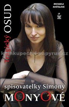 Michaela  Košťálová: Tragický osud spisovatelky Simony Monyové cena od 67 Kč