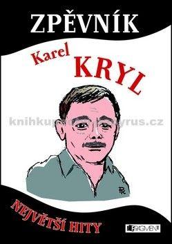 Karel Kryl: Zpěvník – Karel Kryl - Největší hity cena od 0 Kč