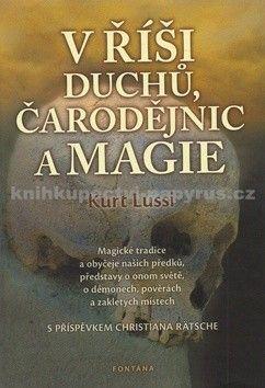 Kurt Lussi: V říši duchů, čarodějnic a magie cena od 239 Kč