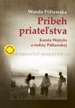 Wanda Półtawska: Príbeh priateľstva cena od 189 Kč