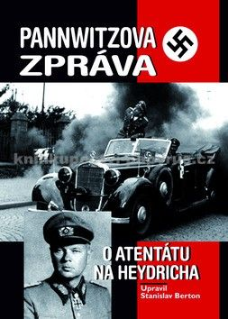 Heinz Pannwitz, Stanislav Berton: Pannwitzova zpráva o atentátu na Heydricha cena od 0 Kč