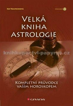 Sue Tompkins: Velká kniha astrologie cena od 169 Kč