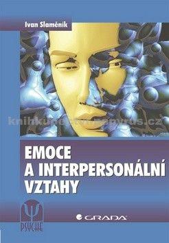 Ivan Slaměník: Emoce a interpersonální vztahy cena od 270 Kč